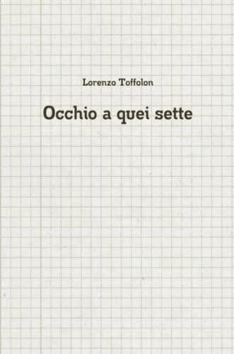 Occhio a quei sette By Lorenzo Toffolon