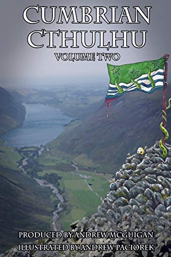 Cumbrian Cthulhu Volume Two By Andrew McGuigan