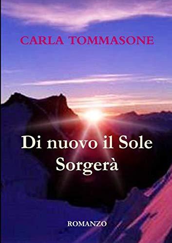 Di Nuovo Il Sole Sorgera' By Carla Tommasone