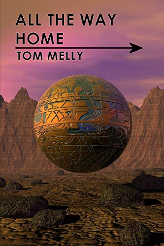 All the Way Home By Tom Melly