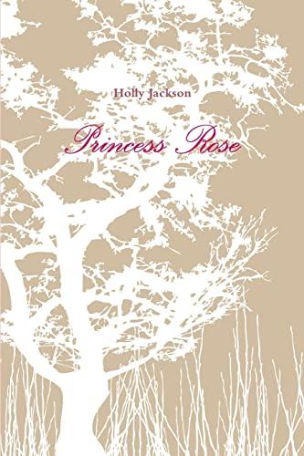 Princess Rose von Holly Jackson