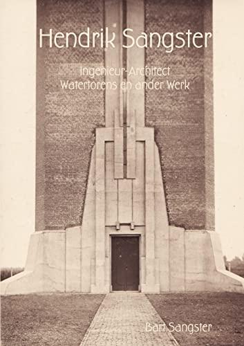 Hendrik Sangster Ingenieur-Architect Watertorens en ander Werk By Bart Sangster