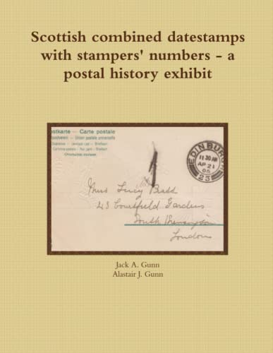 Scottish combined datestamps with stampers numbers - a postal history exhibit By Jack A. Gunn