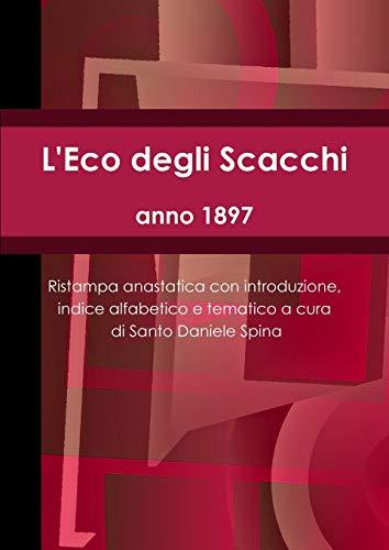 L'Eco degli Scacchi, anno 1897 By Santo Daniele Spina
