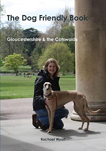 The Dog Friendly Book By Rachael Wyatt
