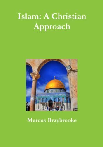 Islam: A Christian Approach By Marcus Braybrooke