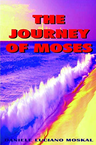 The Journey of Moses By Daniele Luciano Moskal