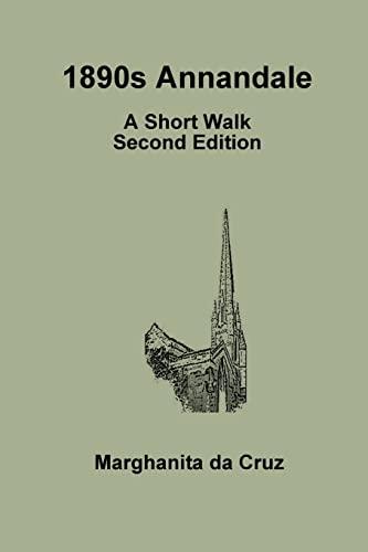 1890s Annandale: A Short Walk Second Edition By Marghanita da Cruz