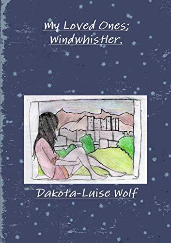 My Loved Ones; Windwhistler By Dakota-Luise Wolf