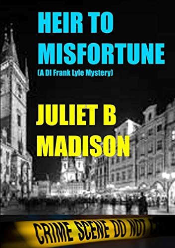 Heir to Misfortune (A DI Frank Lyle Mystery) By Juliet B Madison