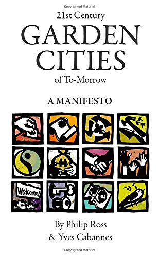 21st Century Garden Cities of To-morrow. A manifesto By Yves Cabannes