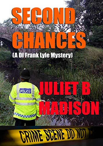 Second Chances (A DI Frank Lyle Mystery) By Juliet B Madison