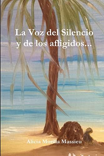 La Voz Del Silencio y De Los Afligidos... By Alicia Morilla Massieu
