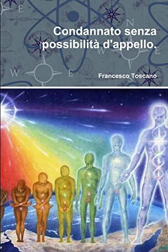 Condannato senza possibilita d'appello. By Francesco Toscano