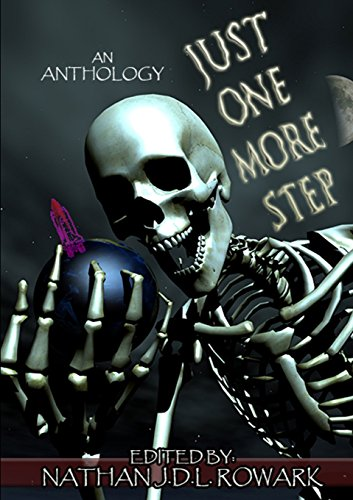 Just One More Step By Nathan J.D.L. Rowark