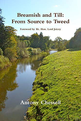 Breamish and Till: from Source to Tweed By Antony Chessell