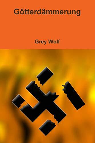Gotterdammerung By Grey Wolf