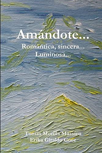 Amandote... Romantica, Sincera... Luminosa... By Tomas Morilla Massieu