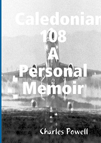 Caledonian 108 A Personal Memoir By Charles Powell