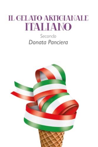 Il gelato artigianale italiano secondo Donata Panciera By Donata Panciera