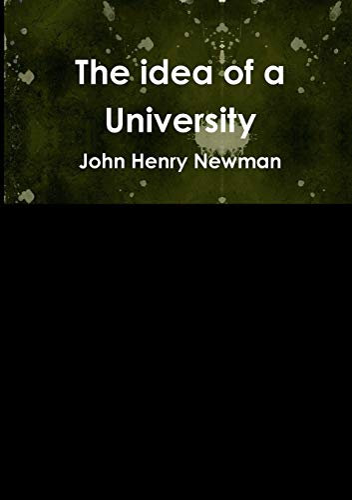 The idea of a University By Cardinal John Henry Newman