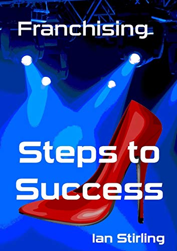 Franchising Steps to Success By Ian Stirling