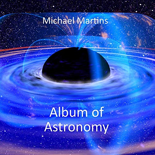 Album of Astronomy By Michael Martins