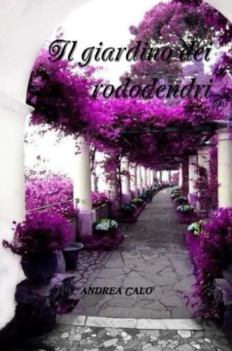 IL Giardino Dei Rododendri By ANDREA CALO'