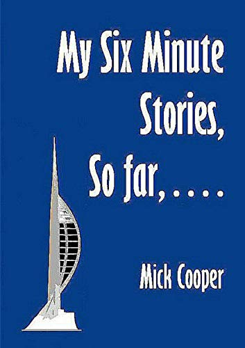 My Six Minute Stories By Mick Cooper