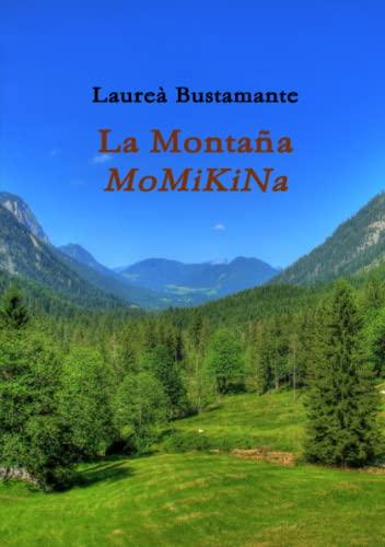 LA MONTANA MOMIKINA By LAUREA BUSTAMANTE
