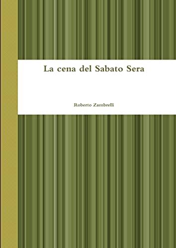 La cena del Sabato Sera By Roberto Zambrelli