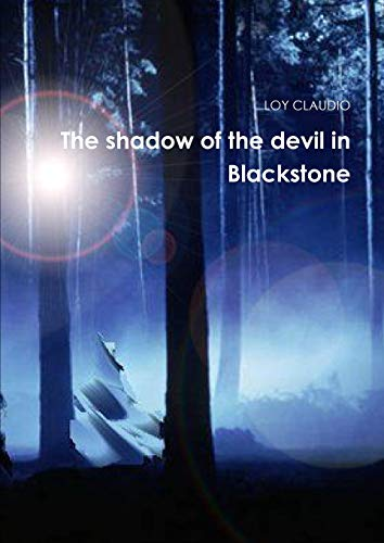The shadow of the devil in Blackstone By LOY CLAUDIO