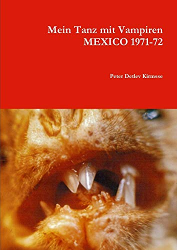 Mein Tanz mit Vampiren MEXICO 1971-72 By Peter Detlev Kirmsse