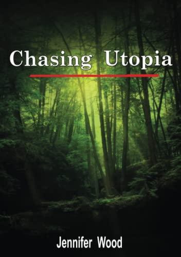 Chasing Utopia By Jennifer Wood (Australian National University, Canberra)