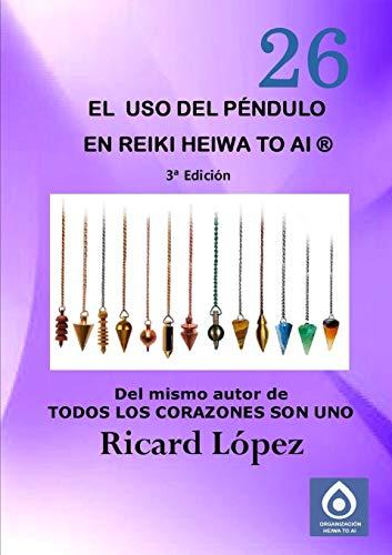 El uso del pendulo en Reiki Heiwa to Ai (R) By Ricard Lopez