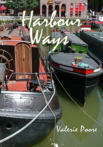 Harbour Ways By Valerie Poore