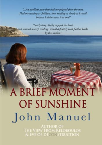 A Brief Moment of Sunshine By John Manuel