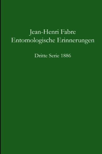 Entomologische Erinnerungen - 3.Serie 1886 By Jean Henri Fabre