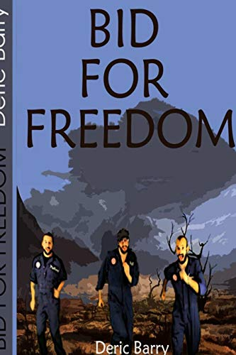 Bid for Freedom By Deric Barry
