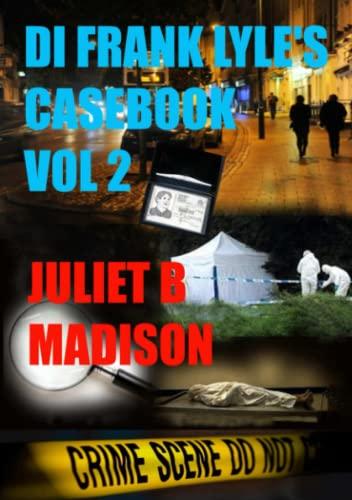 Di Frank Lyle's Casebook Vol 2 By Juliet B Madison