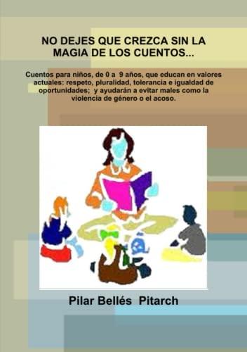 No Dejes Que Crezca Sin La Magia De Los Cuentos... By Pilar Belles  Pitarch