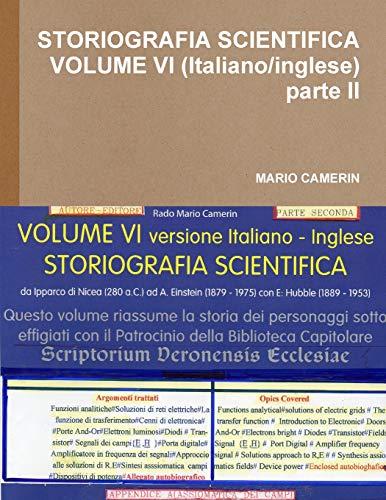 STORIOGRAFIA SCIENTIFICA VOLUME VI (Italiano/inglese) parte II By Mario Camerin