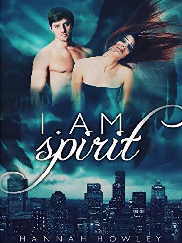 I am Spirit (Elementals Series) By Hannah Howley