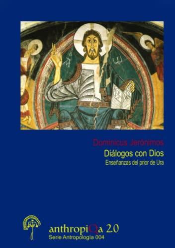 Dialogos Con Dios. Ensenanzas Del Prior De Ura By Dominicus Jeronimos