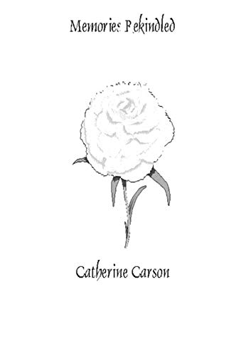 Memories Rekindled By Catherine Carson