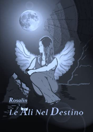 Le Ali Nel Destino By Rosalin Rose