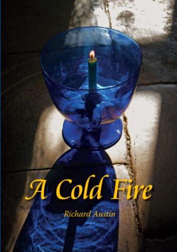 A Cold Fire By Richard Austin