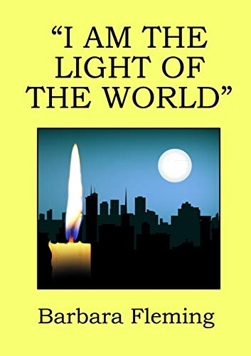I am the Light of the World By Barbara Fleming