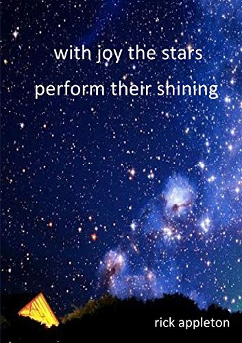 With Joy the Stars Perform Their Shining By Rick Appleton