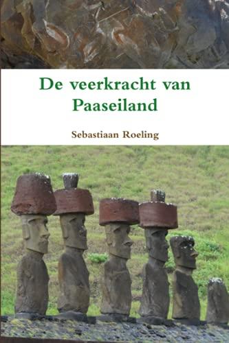 De Veerkracht Van Paaseiland By Sebastiaan Roeling
